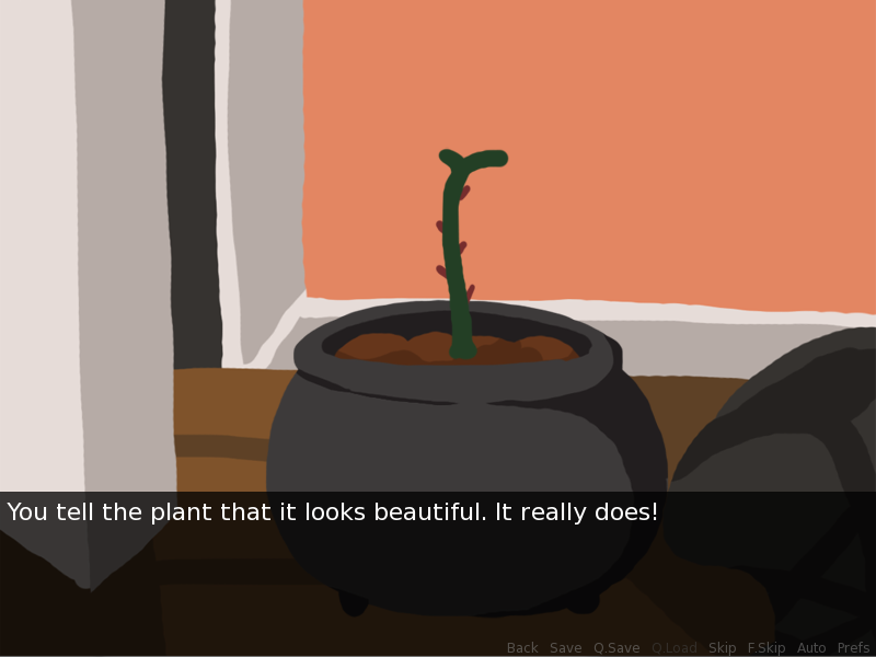 A seedling in a pot. A dialogue box says 'You tell the plant that it looks beautiful. It really does!'