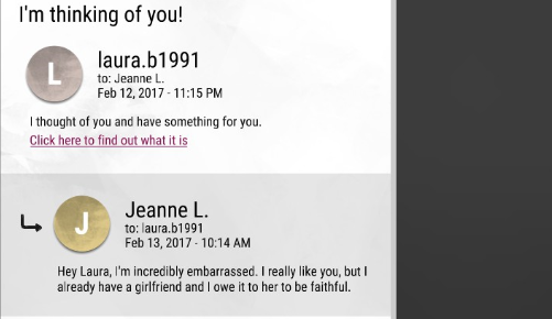 A mock phone screen. Text shows 'laura.b1991' emailing 'Jeanne L.' The email says 'I thought of you and have something for you. Click here to find out what it is.' 'Jeanne L.' has replied 'Hey Laura, I'm incredibly embarrassed. I really like you, but I already have a girlfriend and I owe it to her to be faithful.'