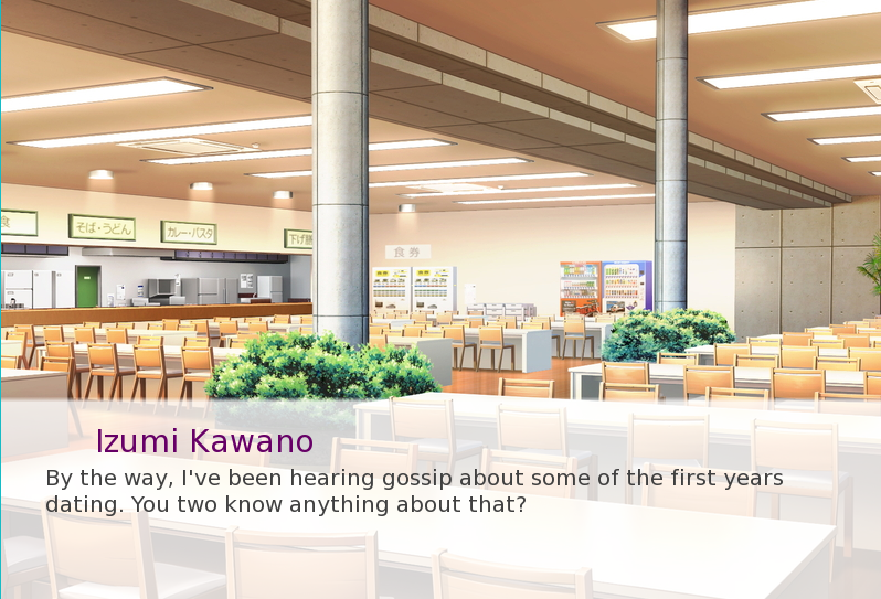 A cafeteria is behind a text overlay, which reads, 'Izumi Kawano: By the way, I've been hearing gossip about some of the first years dating. You two know anything about that?'