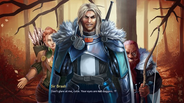 A masculine figure in armour is standing in front of a feminine archer and a montrous character holding a bow. They are standing in a forest, and a dialogue box overlay says, 'Sir Brash: Don't glare at me, cutie. Your eyes are not daggers.'