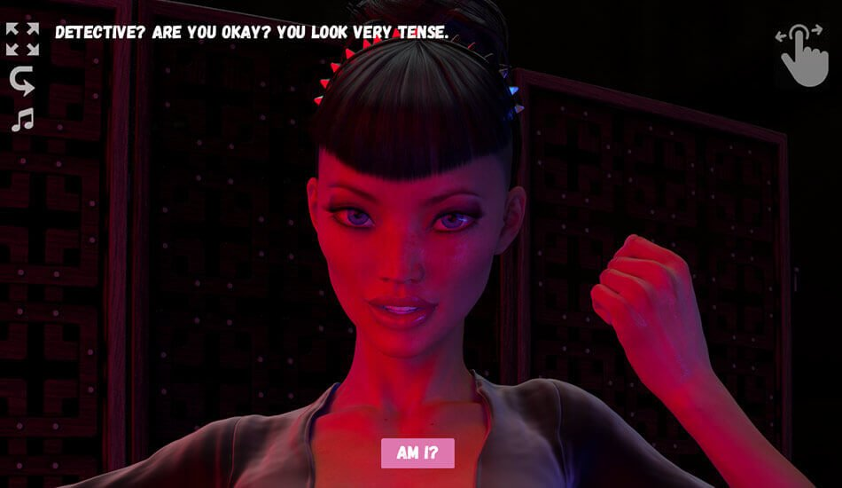 A feminine figure looking to camera. A line of text at the top of the screen says 'Detective? Are you okay? You look very tense.' At the bottom of the screen is the dialogue 'Am I?'