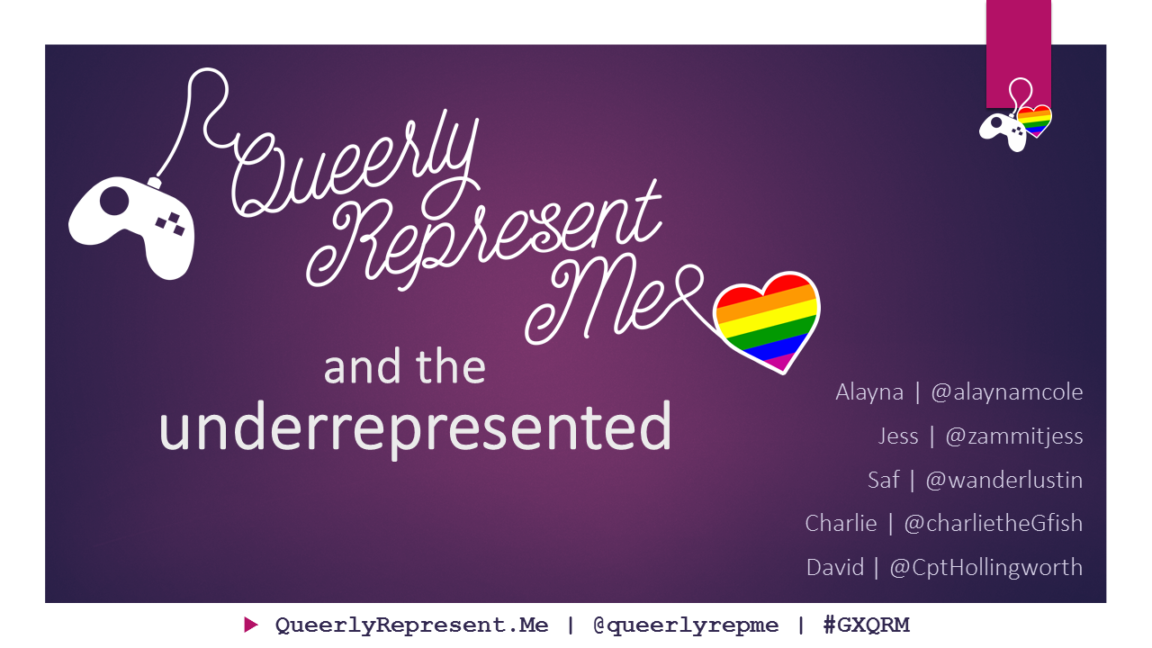 Queerly Represent Me and the Underrepresented. Opening slide.
