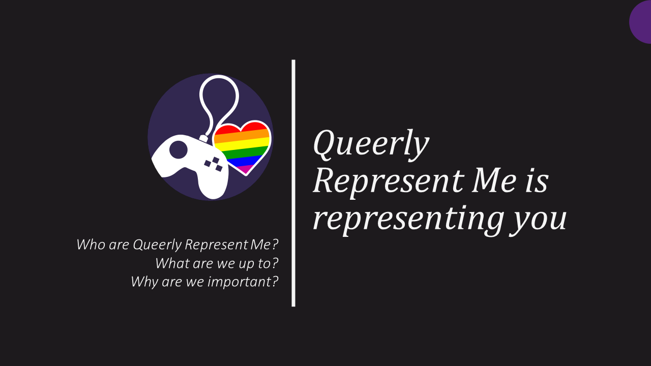Queerly Represent Me is representing you. Who are Queerly Represent Me? What are we up to? Why are we important?