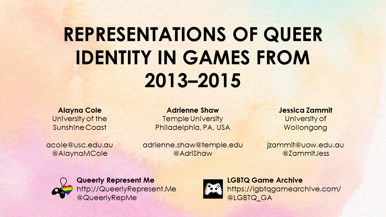 Representation of Queer Identity in Games from 2013 to 2015. Opening slide.