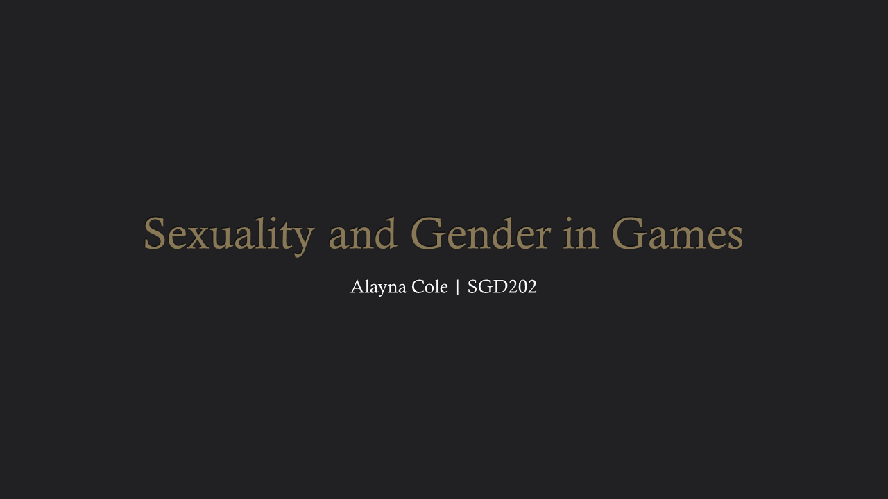 Sexuality and Gender in Games. Opening Slide.