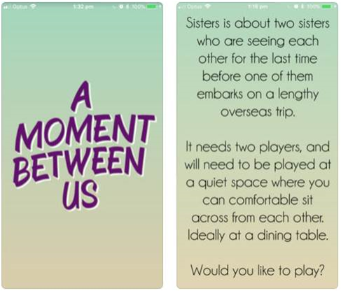 In-game description, which says, 'Sisters is about two sisters who are seeing each other for the last time before one of them embarks on a lengthy overseas trip. It needs two players, and will need to be played at a quiet space where you can comfortable [sic] sit across from each other. Ideally at a dining table. Would you like to play?'