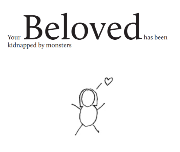 A stick figure with feminine hair and a love heart beneath the words, 'Your Beloved has been kidnapped by monsters'.