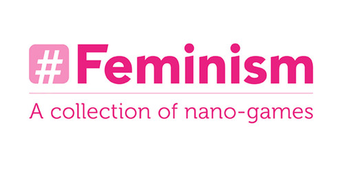 Text reads 'Hashtag feminism. A collection of nanogames.'.