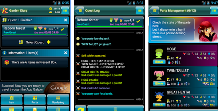 Three game screens. The first reads, 'garden diary. Quest 1 finished. Random forest, free quest. Select quest. Information, 1 item. There are 6 items in present box. Success! Now you are ready to travel through the app galaxy. Item, party, gardening'. The second reads, 'quet log. Reborn forest, free quest. Your party found glass. Twin tailist got glass. Soil spider appeared. Great hentai attacked. Soil spider was damaged 8 points. Hoge attacks. Soil spider was damaged 8 points. Soil spider did not move. Your party won for a battle'. Third reads, 'party management. Check the state of the party here. Let it dissolve in a bar if there is a person feeling stress. Hoge. Twin Tailist. Great Hentai.'