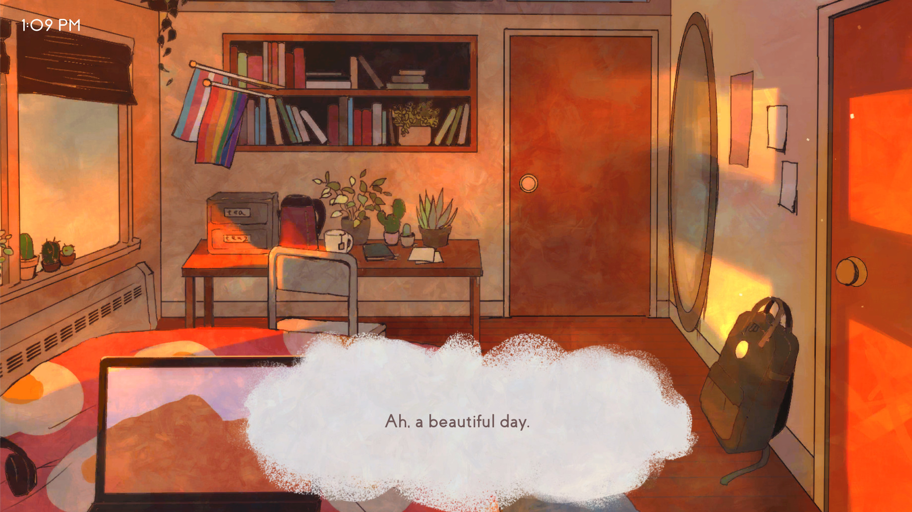 A picture of a bedroom. On a shelf there is a rainbow flag and a trans flag. A dialogue cloud at the bottom says 'Ah, a beautiful day.'